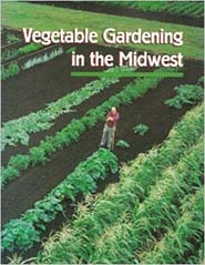 Vegetable Gardening in the Midwest by C.E. Voight and J.S. Vandermark