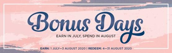 Bonus Days. Earn in July, spend in August.