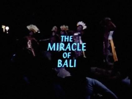 Miracle of Bali 01