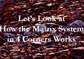 Let's Look at How the Matrix System Works in 4 Corners