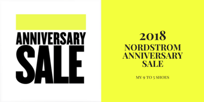 my9to5Shoes.com My 9 to 5 Shoes 2018 Nordstrom Anniversary Sale