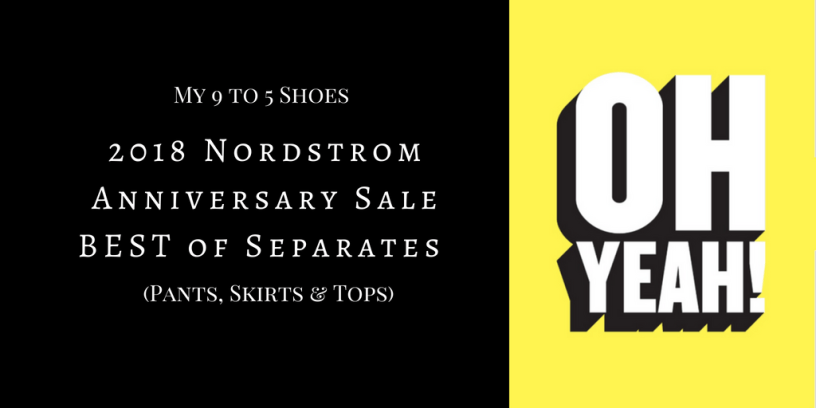 my9to5shoes.com My 9 to 5 Shoes Nordstrom Anniversary Sale Best of Separates (Pants, Skirts & Tops)