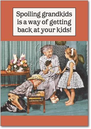 Funny Birthday Card Spoiling Grandkids