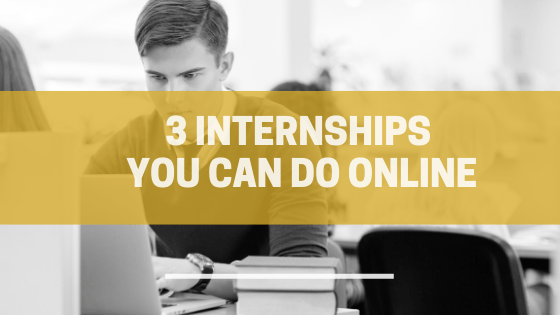 3 Internships You Can Do Online