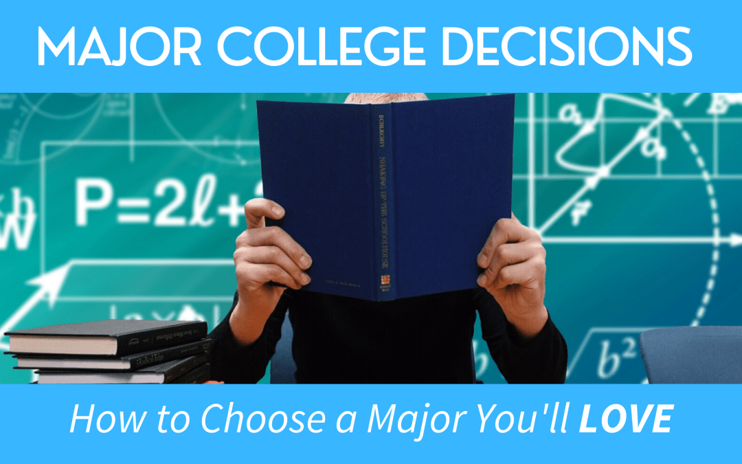 Major College Decisions - How to Choose a Major You'll Love