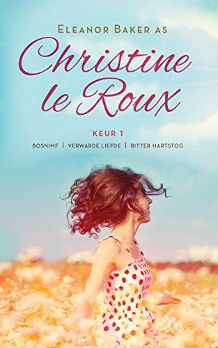 Christine le Roux Keur 1 (Afrikaans Edition) 135182