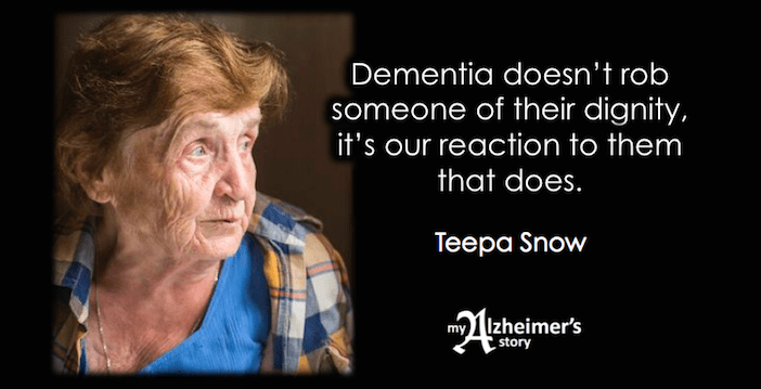 Dementia doesn't rob someone of their dignity ~ Teepa Snow quote 2