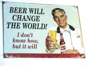 Beer Will Change the World sign at Big Al's Brewery in Seattle.