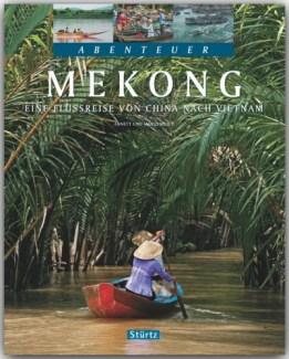 """Bildband """"Abenteuer Mekong - Eine Flussreise von China nach Vietnam"""" mit 230 Fotos und 13 Reportagen vom Mekong"""