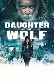 Daughter of the Wolf 2019 On Myanmar Tube – Myanmar Subtitle Movies – ျမန္မာစာတန္းထုိး