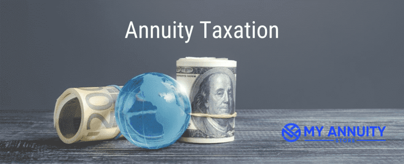"""How are fixed annuities taxed? Roll of 100 dollar bills and blue glass globe sitting on desk with the text """"annuity taxation"""" and my annuity store logo"""