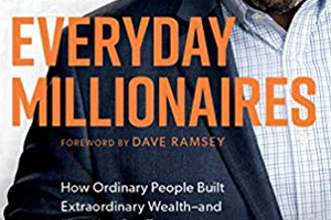 Everyday Millionaires How Ordinary People Built Extraordinary Wealth