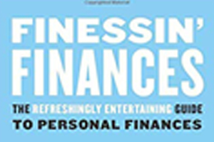 Finessin' Finances - the refreshingly entertaining guide ot personal finance.