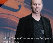 Music Theory Comprehensive Complete: Part 4, 5, & 6