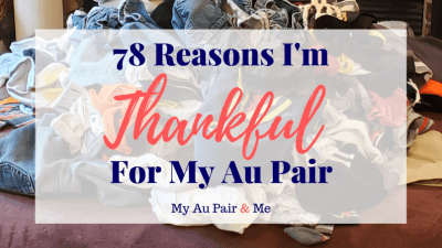 78 Reasons I'm Thankful for My Au Pair