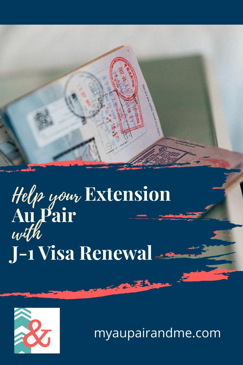 Help Your Extension Au Pair with J-1 Visa Renewal