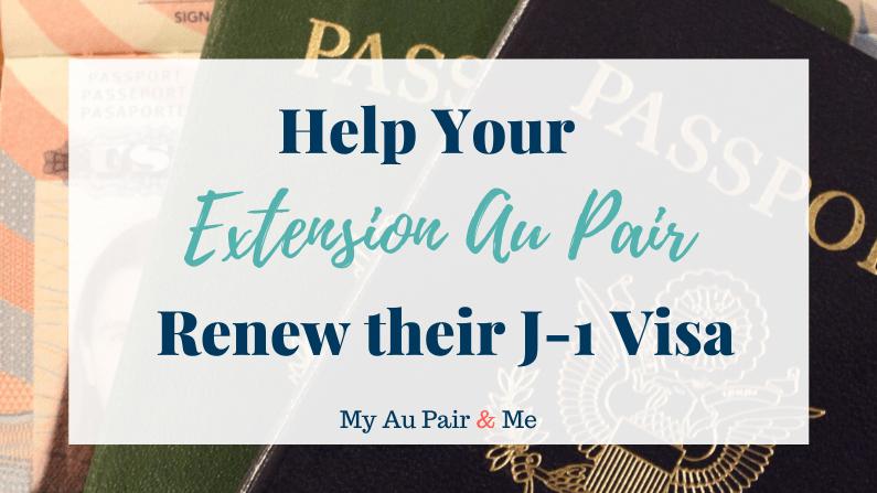 Help Your Extension Au Pair Renew Their J-1 Visa