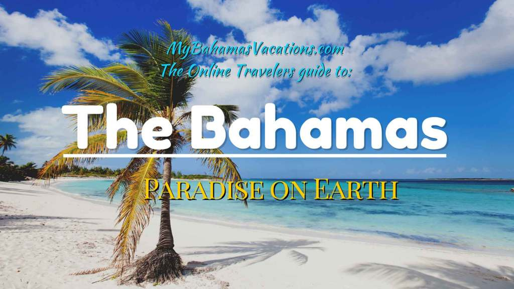 My Bahamas Vacations (.com) - An online guide to traveling in the Bahamas