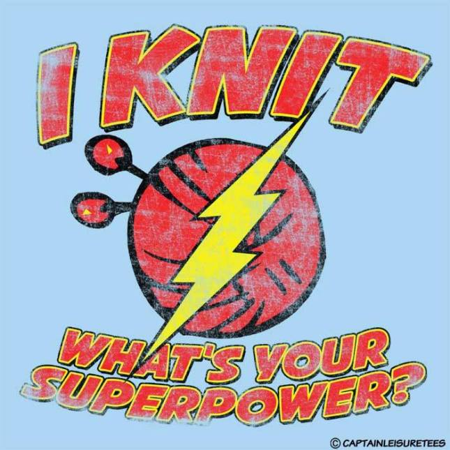 I knit! What's your Superpower?