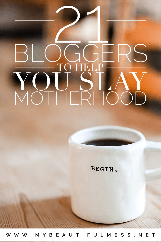 21 Bloggers to help you slay motherhood