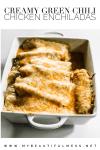 Creamy green chili chicken enchiladas