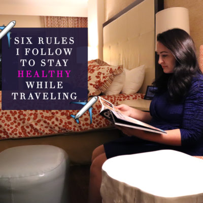 Six Rules For Staying Healthy While Traveling