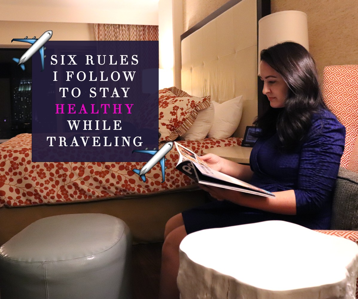 Six rules I follow to stay healthy while traveling by travel blogger My Beauty Bunny - Six Rules For Staying Healthy While Traveling featured by popular Los Angeles travel blogger My Beauty Bunny