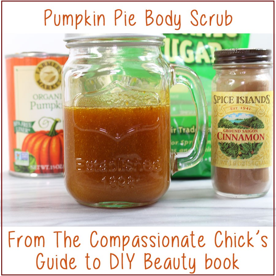 Holiday Pumpkin Pie Body Scrub form the Compassionate Chick's Guide to DIY Beauty