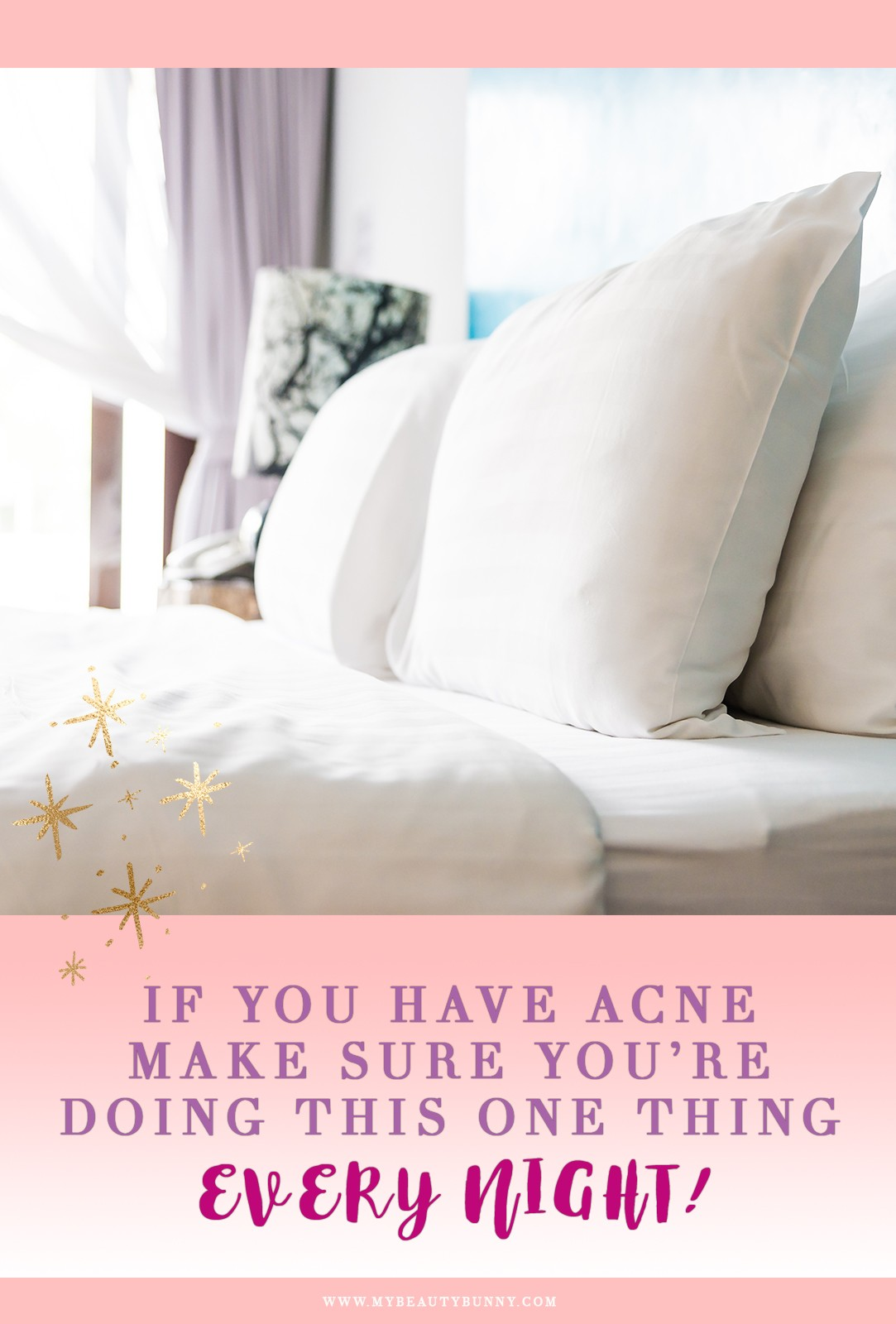 If you have acne make sure you do this one thing every night