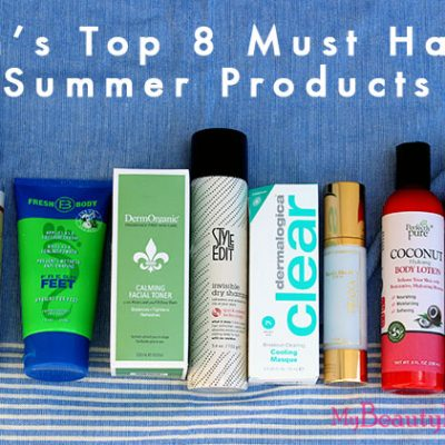 8 Must Have Summer Beauty Products