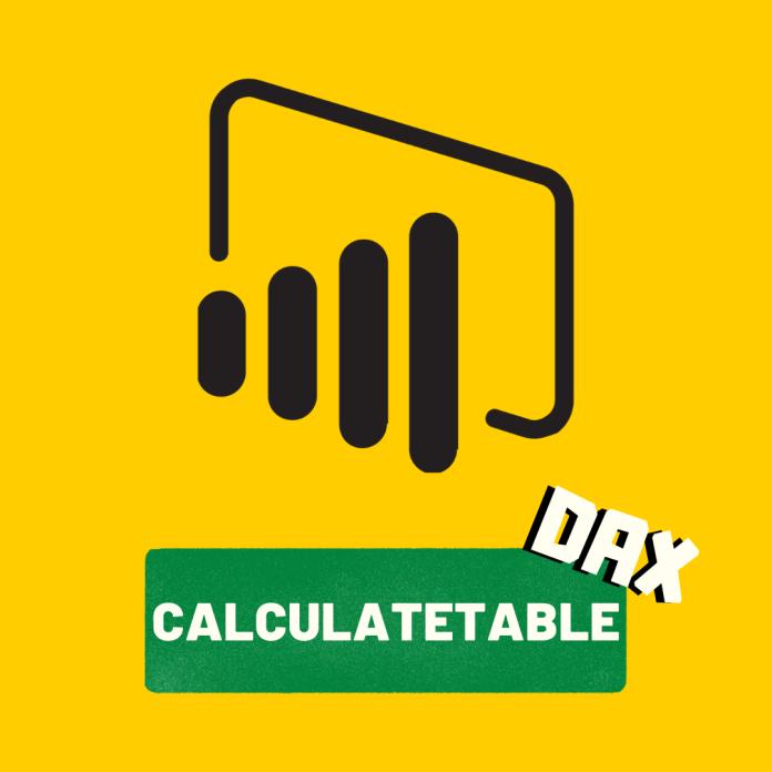 dax powerbi fonction CALCULATETABLE
