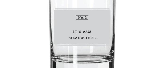 It's 9am Somewhere Highball Glass