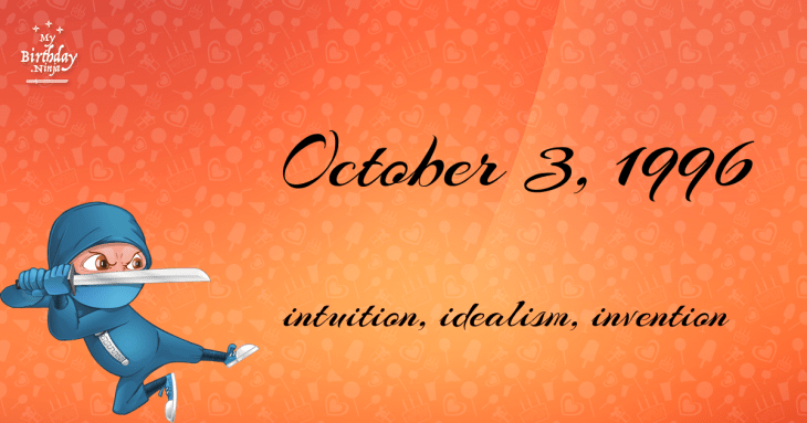 18 Fun Birthday Facts About October 3, 1996 You Must Know