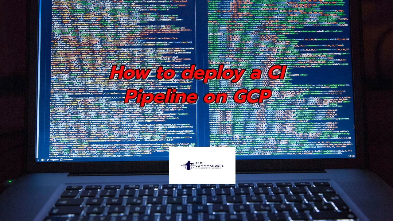 How to deploy a CI Pipeline on GCP?