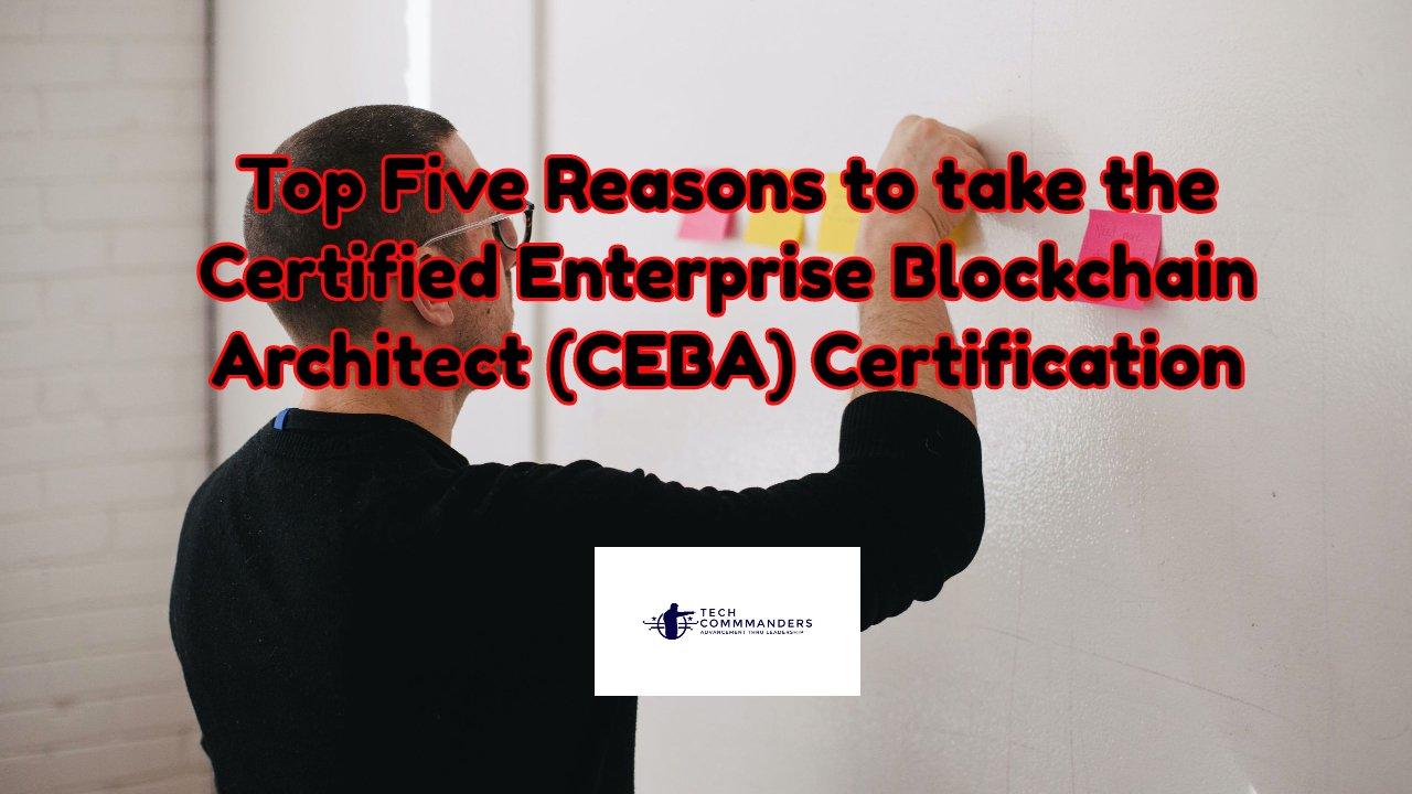 Certified Enterprise Blockchain Architect (CEBA)