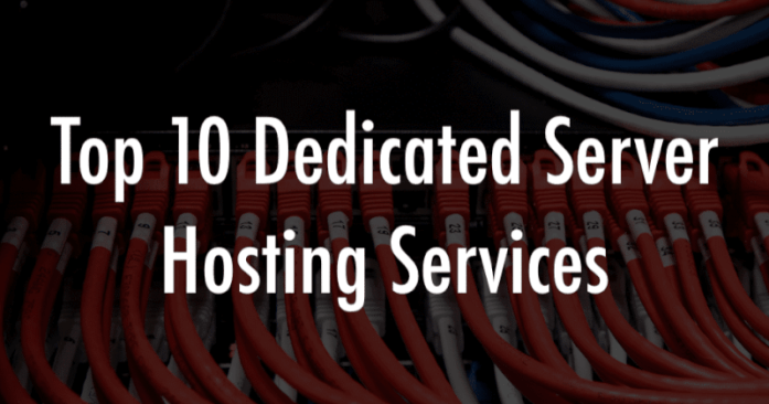 Top 10 Dedicated Server Hosting Services