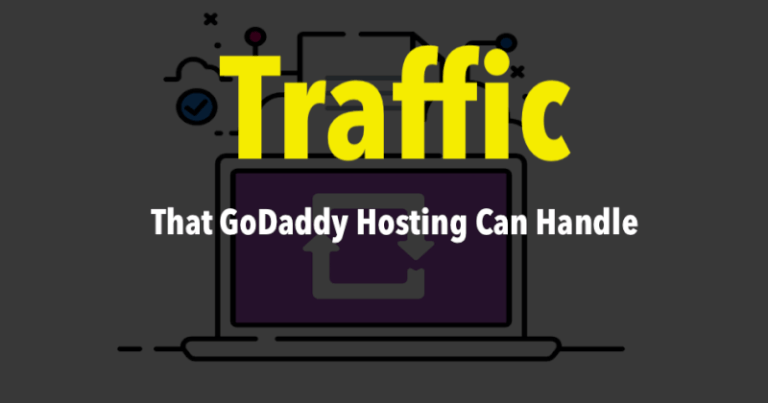 that GoDaddy Hosting Can Handle