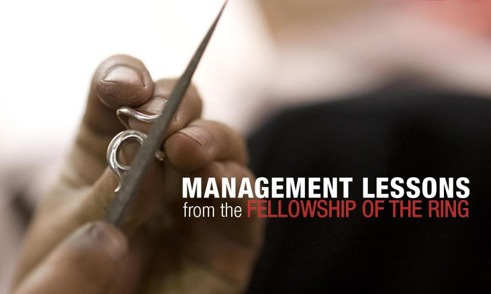 management lesson - Management Lessons from the Fellowship of the Ring