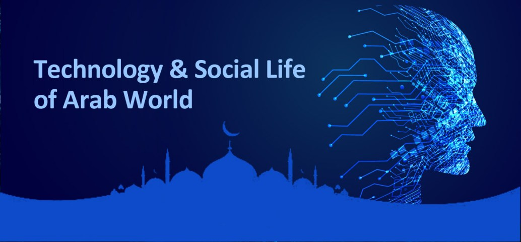 Technology & Social Life of Arab World