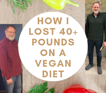 How I lost 40 lbs on a vegan diet