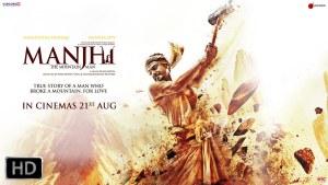Manjhi, The Mountain Man – Movie Review