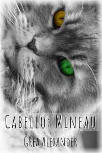 Cabello: Mineau by Grea Alexander