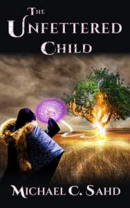 The Unfettered Child Preview by Michael C. Sahd