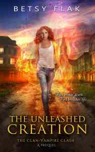 The Unleashed Creation by Betsy Flak