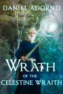 Wrath of the Celestine Wraith by Daniel Adorno