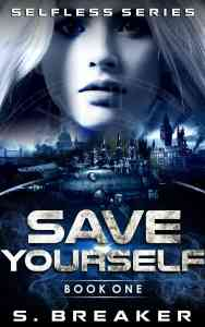 Save Yourself: An Epic Sci-fi Romance by S. Breaker