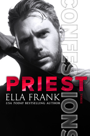 Priest (Confessions #3) by Ella Frank