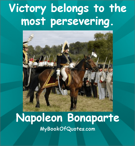 Quote Victory belongs to the most persevering