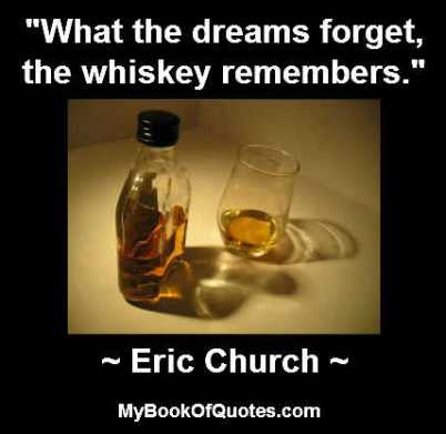 What the dreams forget, the whiskey remembers