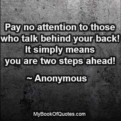 Pay no attention to those who talk behind your back